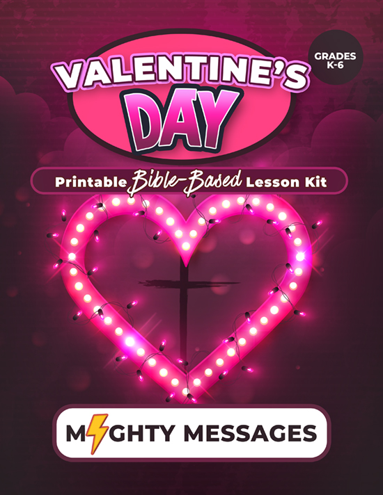 Valentine's Day Sunday School Lesson Kit: Includes crafts, games, worksheets, lesson outline, scripture, certificate, etc.