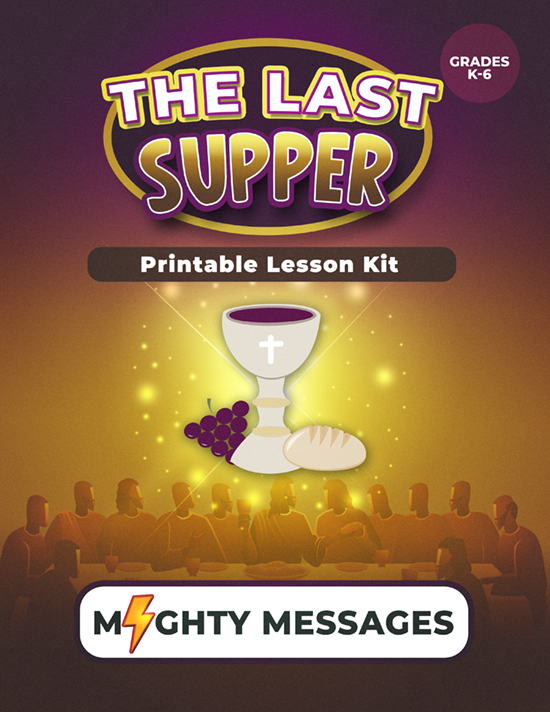 The Last Supper Lesson Kit: Includes crafts, games, worksheets, lesson outline, scripture, certificate, etc.
